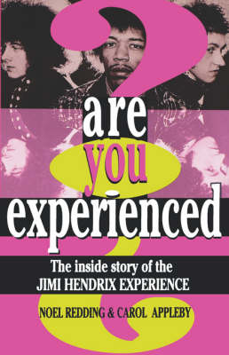 Are You Experienced?: The Inside Story of the Jimi Hendrix Experience (Paperback)
