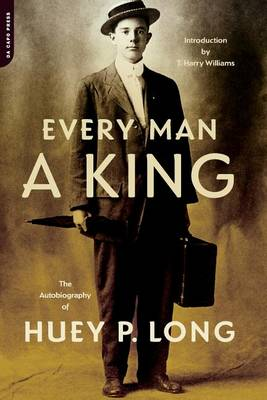 Every Man a King: The Autobiography of Huey P. Long (Paperback)
