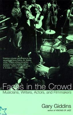 Faces in the Crowd: Musicians, Writers, Actors and Filmmakers (Paperback)
