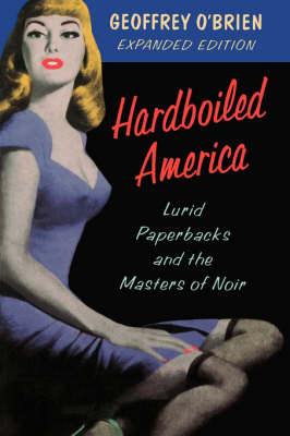 Hardboiled America: Lurid Paperbacks and the Masters of Noir (Paperback)