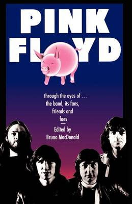Pink Floyd: Through the Eyes of the Band, Its Fans, Friends and Foes (Paperback)