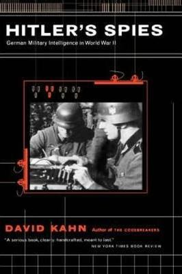 Hitler's Spies: German Military Intelligence in World War II (Paperback)