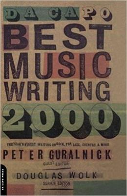 Da Capo Best Music Writing 2000: The Year's Finest Writing on Rock, Pop, Jazz, Country and More (Paperback)