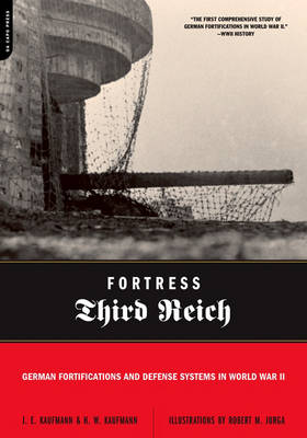 Fortress Third Reich: German Fortifications and Defense Systems in World War II (Paperback)