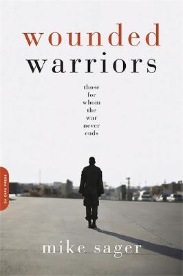 Wounded Warriors: Those for Whom the War Never Ends (Paperback)