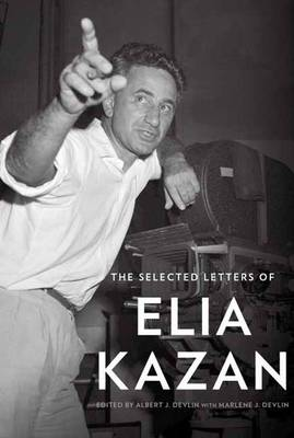 The Selected Letters of Elia Kazan (Hardback)