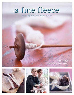 A Fine Fleece: Knitting with Handspun Yarns (Hardback)