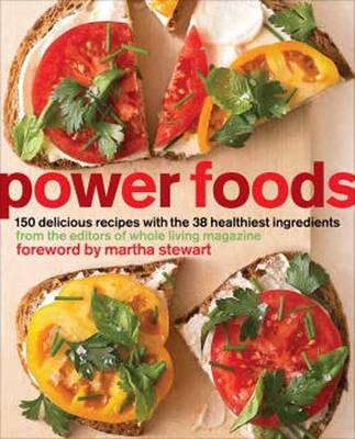 Power Foods: 150 Delicious Recipes with the 38 Healthiest Ingredients (Paperback)