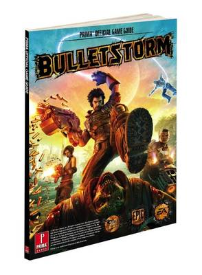 Bulletstorm: Prima Official Strategy Guide with Bonus Videos (Paperback)