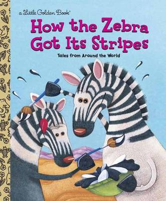 How the Zebra Got it's Stripes (Hardback)
