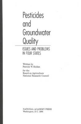 Pesticides and Groundwater Quality: Issues and Problems in Four States (Paperback)