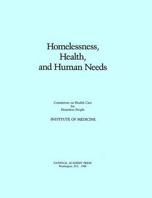 Homelessness, Health and Human Needs (Paperback)