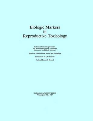 Biologic Markers in Reproductive Toxicology (Paperback)