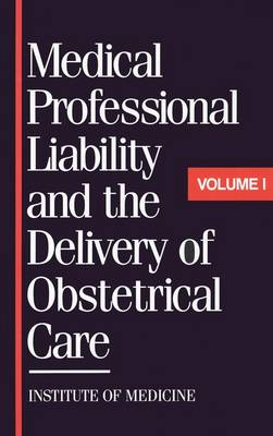 Medical Professional Liability and the Delivery of Obstetrical Care: v. 1 (Hardback)
