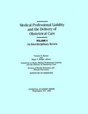 Medical Professional Liability and the Delivery of Obstetrical Care: An Interdisciplinary Review Volume II (Hardback)