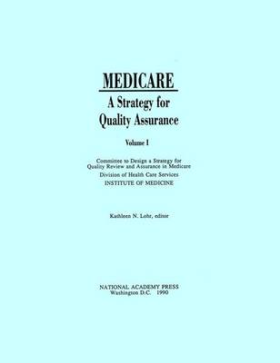 Medicare: v. 1: A Strategy for Quality Assurance (Paperback)