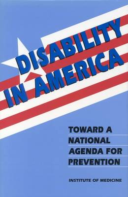 Disability in America: Toward a National Agenda for Prevention (Paperback)