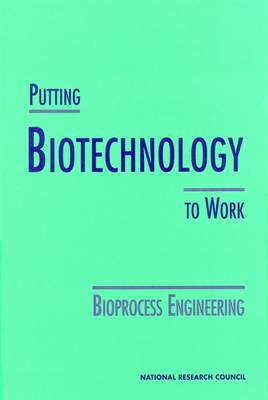 Putting Biotechnology to Work: Bioprocess Engineering (Paperback)
