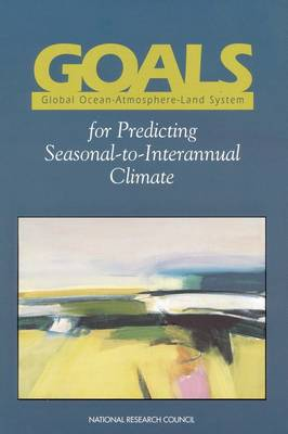 GOALS (Global Ocean-Atmosphere-Land System) for Predicting Seasonal-to-Interannual Climate: A Program of Observation, Modeling and Analysis (Paperback)