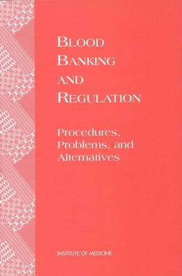 Blood Banking and Regulation: Procedures, Problems, and Alternatives (Paperback)