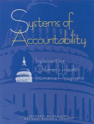 Systems of Accountability: Implementing Children's Health Insurance Programs (Paperback)