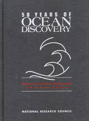 50 Years of Ocean Discovery: National Science Foundation 1950-2000 (Hardback)
