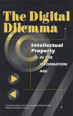 The Digital Dilemma: Intellectual Property in the Information Age (Paperback)
