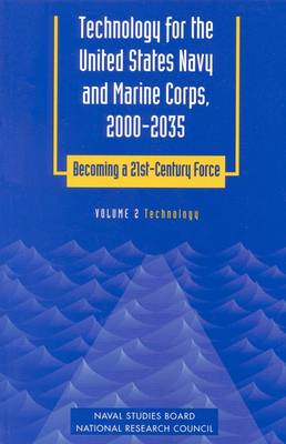 Technology for the United States Navy and Marine Corps, 2000-2035 Becoming a 21st-Century Force: Technology v. 2 (Paperback)