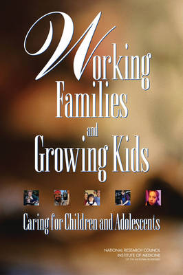 Working Families and Growing Kids: Caring for Children and Adolescents (Hardback)