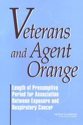 Veterans and Agent Orange: Length of Presumptive Period for Association Between Exposure and Respiratory Cancer (Paperback)