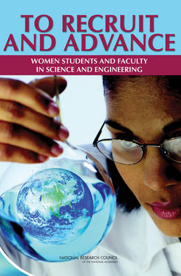 To Recruit and Advance: Women Students and Faculty in Science and Engineering (Paperback)