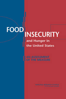 Food Insecurity and Hunger in the United States: An Assessment of the Measure (Paperback)