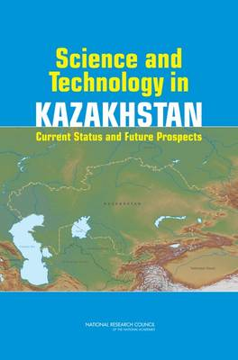 Science and Technology in Kazakhstan: Current Status and Future Prospects (Paperback)