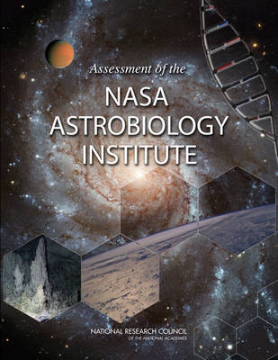 Assessment of the NASA Astrobiology Institute (Paperback)