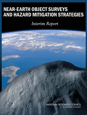Near-Earth Object Surveys and Hazard Mitigation Strategies: Interim Report (Paperback)