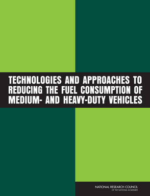 Technologies and Approaches to Reducing the Fuel Consumption of Medium- and Heavy-Duty Vehicles (Paperback)