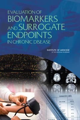 Evaluation of Biomarkers and Surrogate Endpoints in Chronic Disease (Paperback)