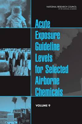 Acute Exposure Guideline Levels for Selected Airborne Chemicals: Volume 9 (Paperback)