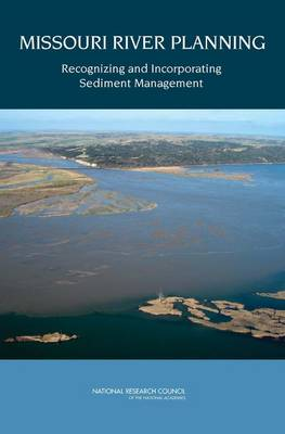 Missouri River Planning: Recognizing and Incorporating Sediment Management (Paperback)