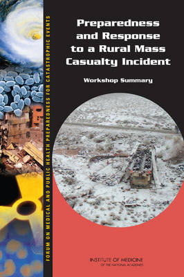 Preparedness and Response to a Rural Mass Casualty Incident: Workshop Summary (Paperback)