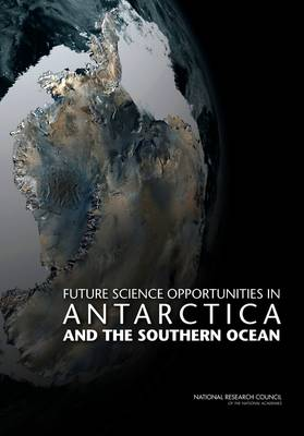 Future Science Opportunities in Antarctica and the Southern Ocean (Paperback)