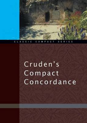 Cruden's Compact Concordance - Classic Compact S. No. 1 (Paperback)