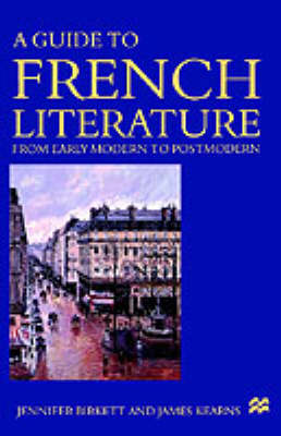A Guide to French Literature: Early Modern to Postmodern (Paperback)