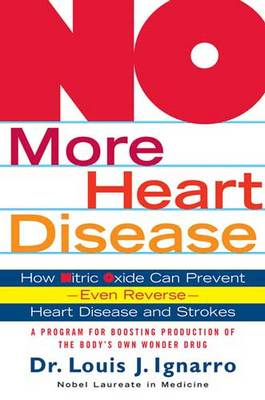 No More Heart Disease: How Nitric Oxide Can Prevent - Even Reverse - Heart Disease and Strokes (Paperback)