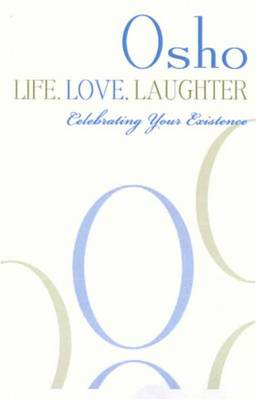 Life, Love, Laughter: Celebrating Your Existence (Paperback)