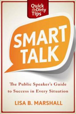 Smart Talk: The Public Speaker's Guide to Success in Every Situation (Paperback)
