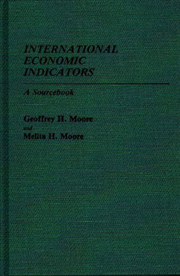 International Economic Indicators: A Sourcebook (Hardback)