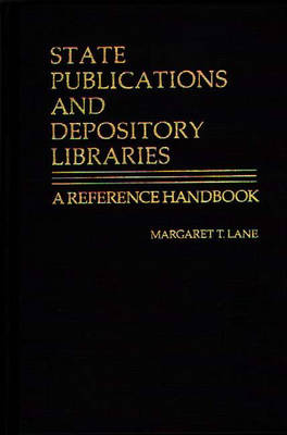 State Publications and Depository Libraries: A Reference Handbook (Hardback)