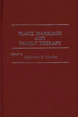Black Marriage and Family Therapy - Contributions in Afro-American and African Studies: Contemporary Black Poets no. 72 (Hardback)