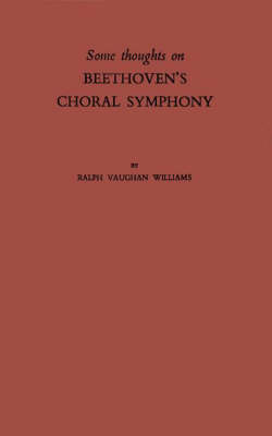 Some Thoughts on Beethovens Choral Symphony with Writings on Other Musical Subjects (Hardback)